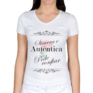 Camiseta Feminina - Frases - Sincera e Autêntica