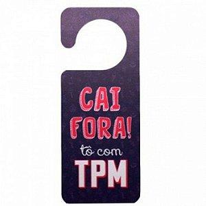 Aviso de Porta Cai Fora Tô com TPM