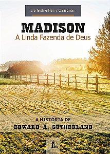 MADISON - A Linda Fazenda de Deus