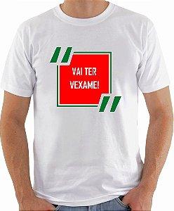 Camiseta - Vai ter vexame!
