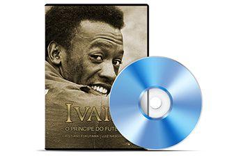 DVD - Ivair - O Príncipe do Futebol