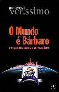 O mundo é bárbaro -  Luis Fernando Verissimo