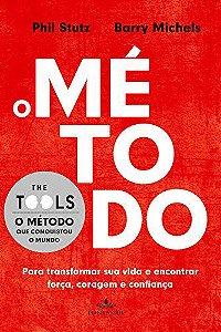 O Método: Para transformar sua vida e encontrar força, coragem e confiança.