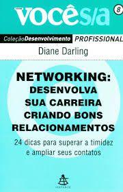 Networking. Desenvolva Sua Carreira Criando Bons Relacionamentos - Coleção Você S/A