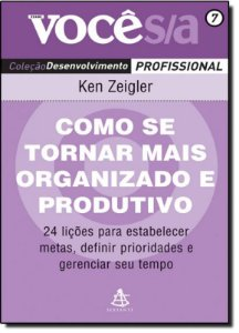 Como Se Tornar Mais Organizado e Produtivo - Vol. 7 - Col. Você S/a Desenvolvimento Profissional