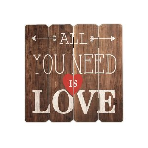 Placa Decorativa de Madeira All You Need is Love 40x40