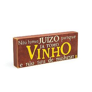 Quadro Box Não Tomo Vinho 12x30