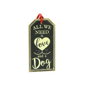 Plaquinha Tag Need Is Love Dog