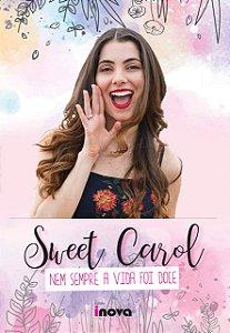 Livro Sweet Carol: nem sempre a vida foi doce