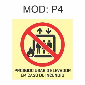 Placa Fotoluminescente P4 Em Caso de Incêndio Não Use o Elevador 20x20cm Sinalização Alerta Geral Rota de Fuga Imprefix
