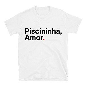 Camisa Camiseta Frases - PISCININHA , amor.