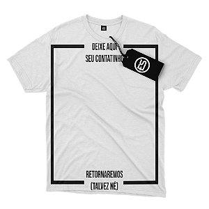 Camisa Camiseta Frases - Deixe Aqui Seu Contatinho