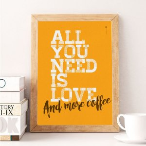 All you need is love and more coffe