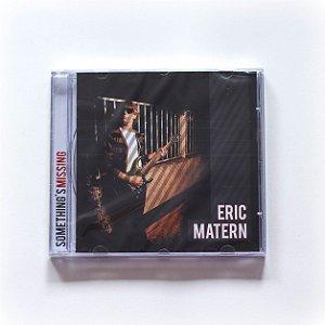 CD Eric Matern - Something's Missing