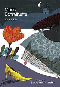 Maria Borralheira - Coleção Quem Foi Que Disse