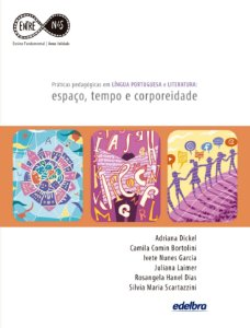 Práticas pedagógicas em LÍNGUA PORTUGUESA e LITERATURA: espaço, tempo e corporeidade