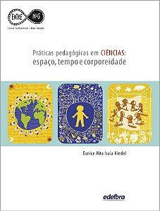 Práticas pedagógicas em CIÊNCIAS: espaço, tempo e corporeidade