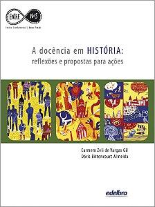 A docência em HISTÓRIA: reflexões e propostas para ações