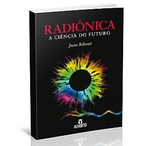Radiônica – A Ciência do Futuro
