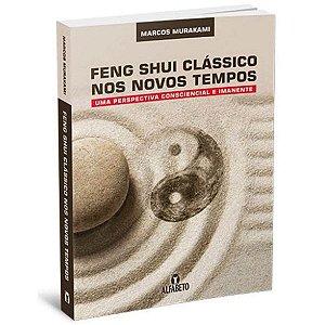 Feng Shui - Clássicos Nos Novos Tempos