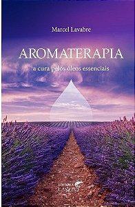 Livro Aromaterapia - A Cura pelos Óleos Essenciais - Koscky Editora Laszlo