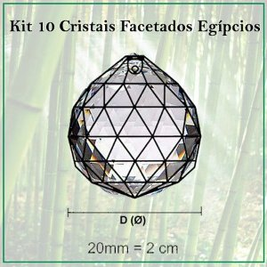 Kit 10 Cristais Facetados Feng Shui Egípcio 20mm