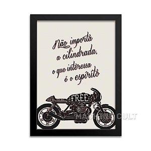 Frase Moto - Não importa a cilindrada, o que interessa é o espírito