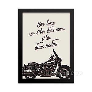 Frase Moto - Ser livre não é ter duas asas... é ter duas rodas