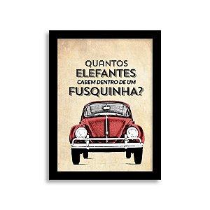 Quadro Frase de Fusca - Quantos elefantes cabem dentro de um Fusquinha?