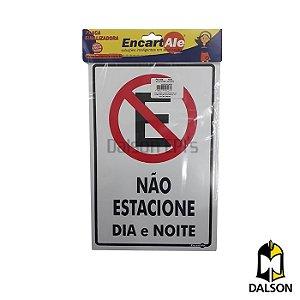 Placa sinalizadora Encart'Ale - Placa não estacione dia e noite