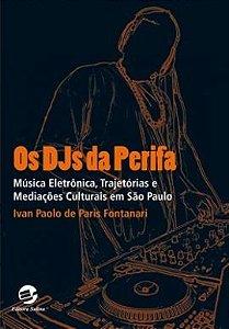 Livro Os Djs da Perifa -  Ivan Paolo de Paris Fontanari
