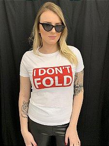 Camiseta Feminina I Don't Fold