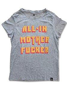 Camiseta Feminina All In Motherfucker