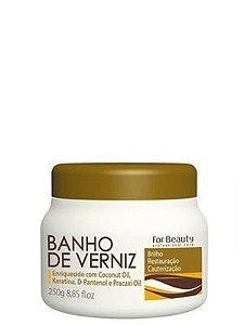 Banho de Verniz For Beauty 250g
