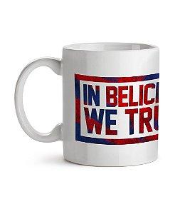 Caneca In Belich We Trust Branca