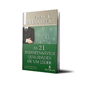 As 21 Indispensáveis Qualidades de um Líder