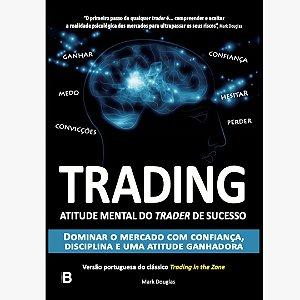 TORO - Trading in the Zone - Edição em Português - Mark Douglas