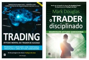 COMBO Mark Douglas: Trading in the Zone + O Trader Disciplinado