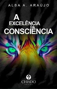 A Excelência da Consciência