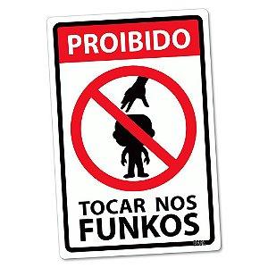 Placa Decorativa Proibido Tocar Nos Funkos - Beek