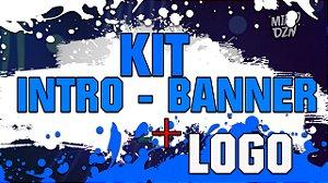 KIT Intro, Banner e Logo (QUALQUER TIPO)