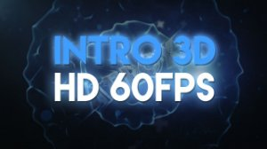 Intro 3D - HD 60FPS
