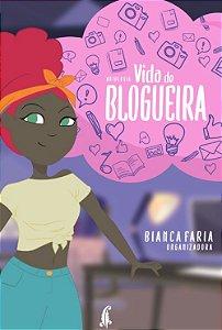 Pré-venda: Vida de Blogueira - Antologia