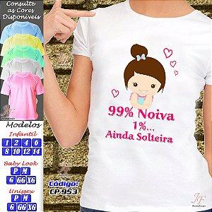 01 Camiseta Personalizada Chá Bar 99% Noiva 99% Noivo 1% Solteiro