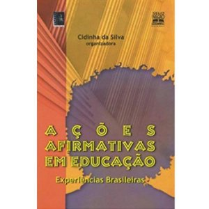 Ações afirmativas em educação: experiências brasileiras