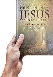 Jesus, o Messias de Deus - Evangelho de Marcos - Estudos