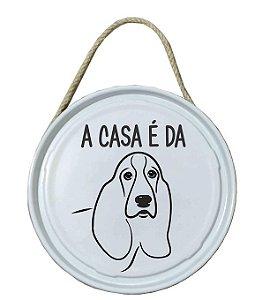 Plaquinha de porta - PET - A casa é da Basset Hound