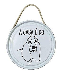 Plaquinha de porta - PET - A casa é do Basset Hound
