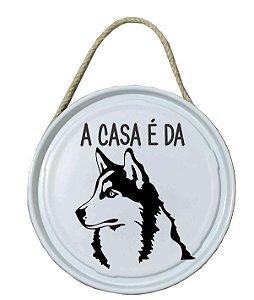 Plaquinha de porta - PET - A casa é da Husky