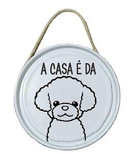 Plaquinha de porta - PET - A casa é da Poodle